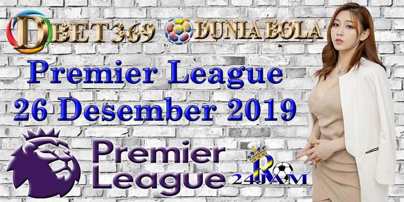 DBET369 Premier League 26 Desember 2019